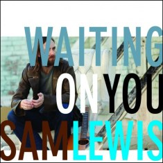 sam-lewis-waiting-on-you-e1429542901732