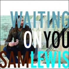 sam-lewis-waiting-on-you-e1429542901732