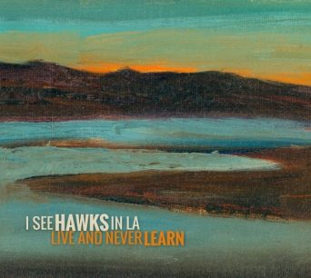 i-see-hawks-in-l-a-live-and-never-learn-cover-300dpi-696x623